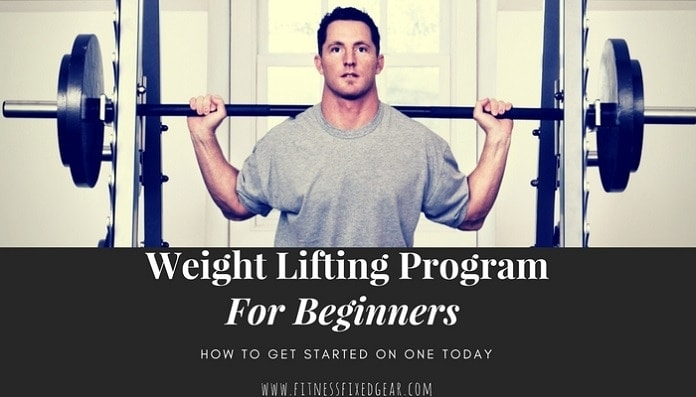 Weight Lifting Program For Beginners – How to Get Started On One Today
