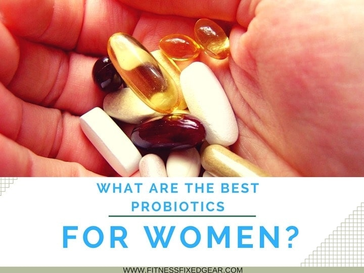 What Is The Best Probiotic For Women? - [The Best Plus 4 More]
